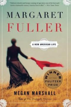 Margaret Fuller biography by Megan Marshall